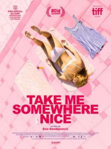 Take me somewhere nince